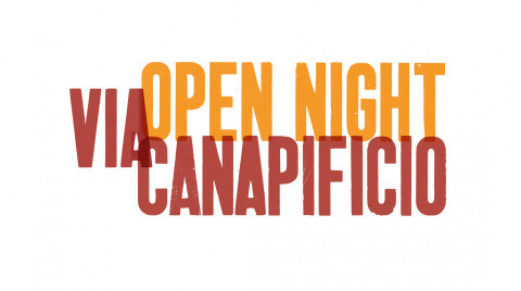 Open Night Via Canapificio